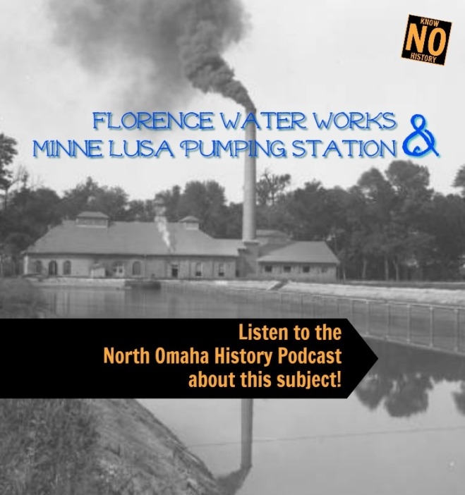 Listen to a history of the Florence Water Works and the Minne Lusa Pumping Station on the North Omaha History Podcast