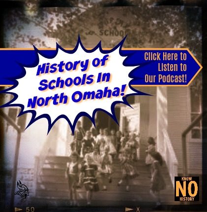 North Omaha History Podcast about the history of Schools in North Omaha, Nebraska.