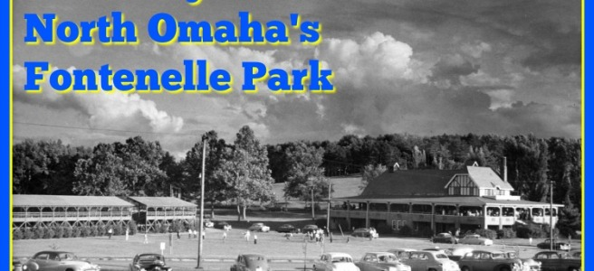 A history of North Omaha's Fontenelle Park by Adam Fletcher Sasse