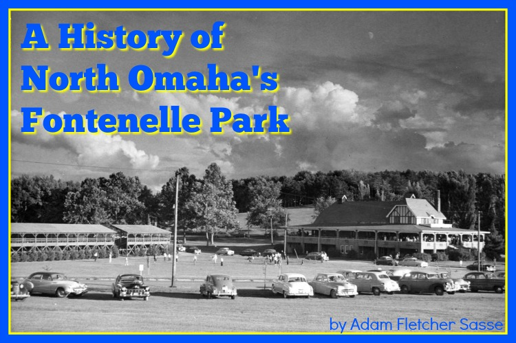 History of Fontenelle Park in NorthOmaha