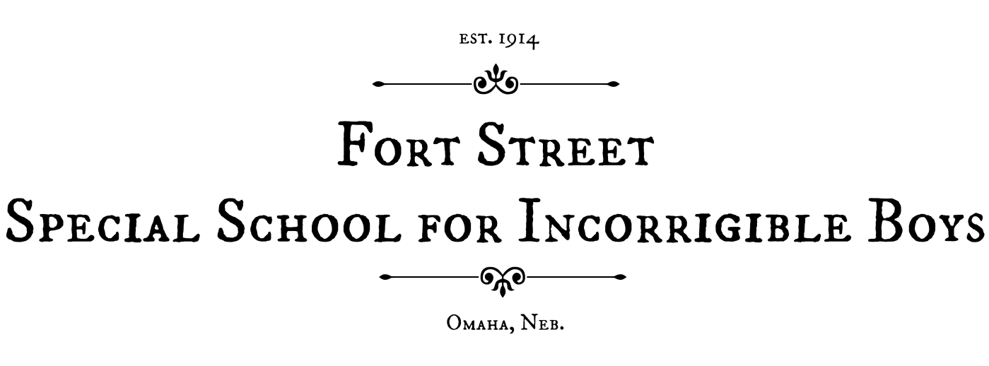Fort Street Special School for Incorrigible Boys, est. 1914, Omaha, Neb.