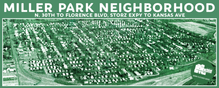 Miller Park neighborhood, N. 30th to Florence Blvd, Storz Expy to Kansas Ave., on NorthOmahaHistory.com by Adam Fletcher Sasse