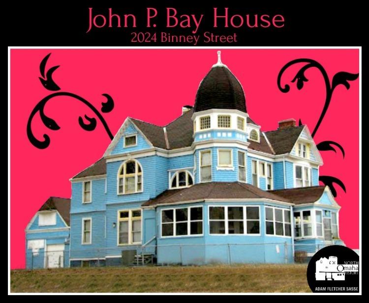 John P. Bay House, 2024 Binney Street, Kountze Place, North Omaha, Nebraska