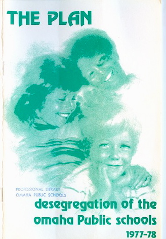 This is the cover of the official Omaha Public Schools Desegregation Plan from 1977.