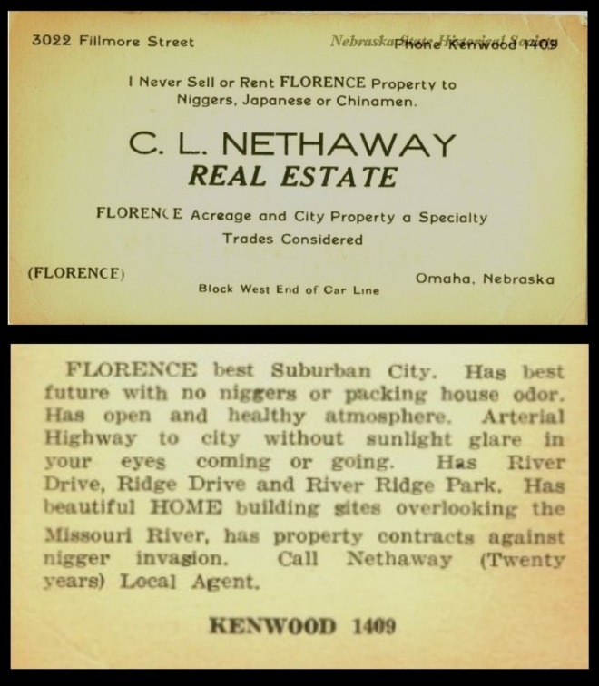 C. L. Nethaway was an adamant white supremacist real estate agent in the Florence neighborhood of North Omaha, Nebraska. This is his 1920s-era business card.