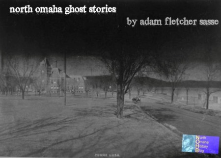 North Omaha Ghost Stories by Adam Fletcher Sasse with a picture of the Minne Lusa Pumping Station in the background...
