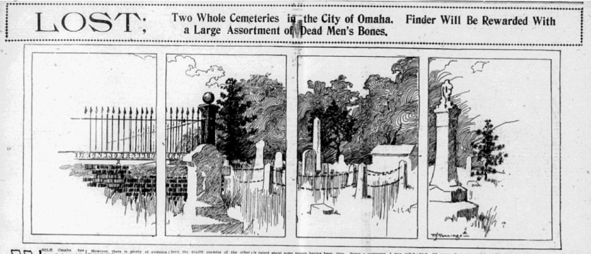 """This is a 1900 article heading from the Omaha World-Herald entitled """"Lost: Two whole cemeteries in the City of Omaha. Find will be rewarded with a large assortment of dead men's bones."""""""