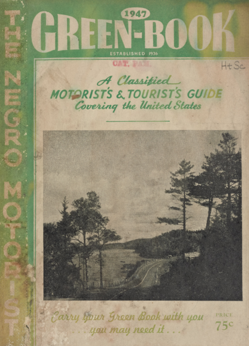 1947 The Negro Motorist Green Book: A Classified Motorist's and Tourist's Guide Covering the United States
