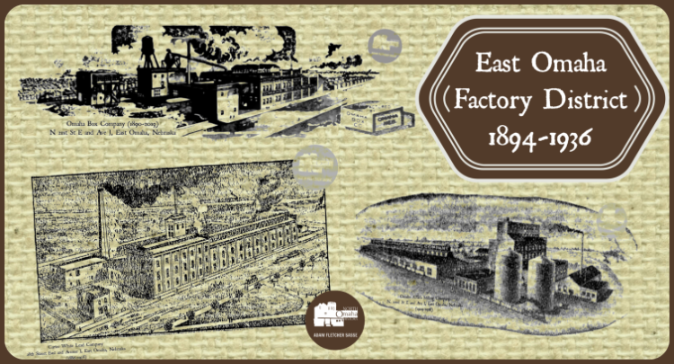 The East Omaha Factory District existed circa 1894-1936. Shown here are the Omaha Box Company, Carter White Lead Company and the Omaha Alfalfa Mill.