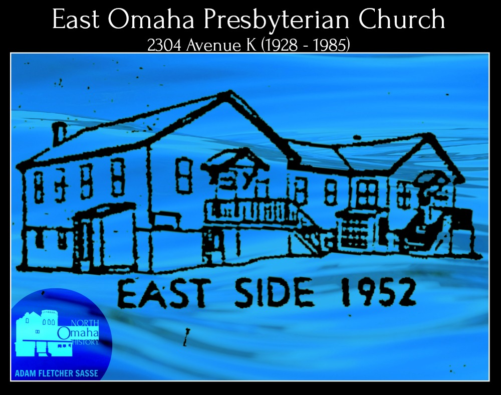 East Omaha Presbyterian Church 2304 Ave K East Omaha Nebraska