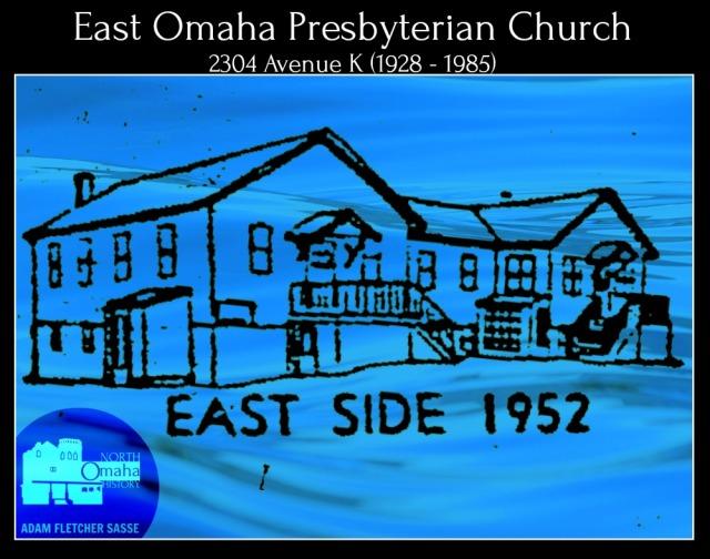 East Omaha Presbyterian Church 2304 Ave K East Omaha Nebraska