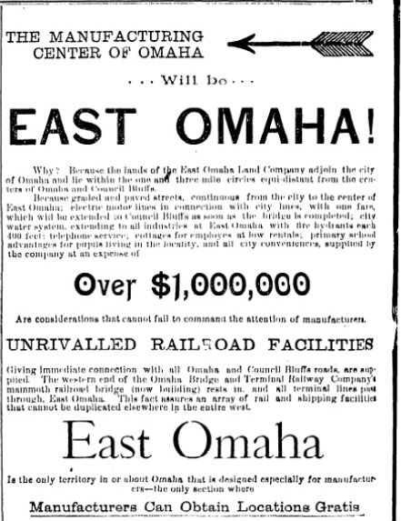 "This 1900 ad suggested ""the manufacturing center of Omaha will be East Omaha!"" and said ""manufacturers could obtain locations gratis."""
