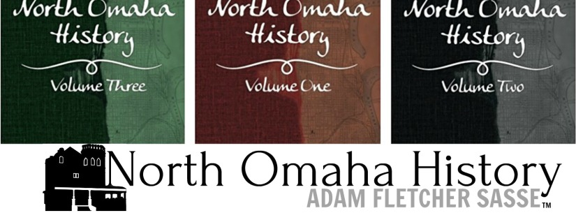 Covers to North Omaha History Volumes 1 2 and 3 by Adam Fletcher Sasse
