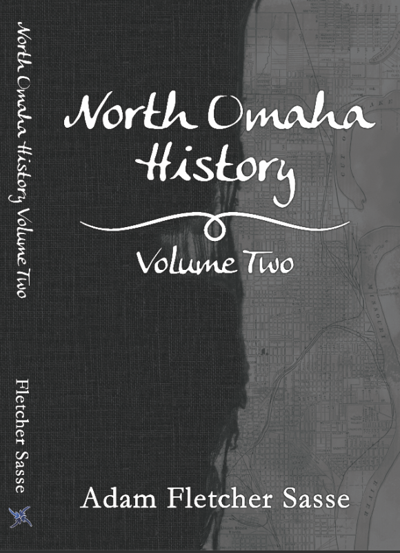 This is the cover of North Omaha History: Volume Two by Adam Fletcher Sasse