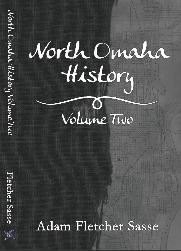 North Omaha History: Volume Two by Adam Fletcher Sasse