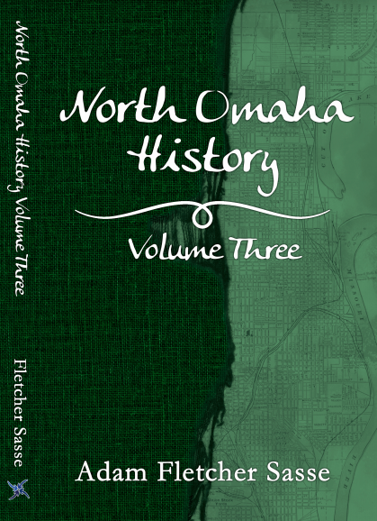 Dynamic Past, Hope-filled Future: North Omaha History, Volume Three Now OnSale!