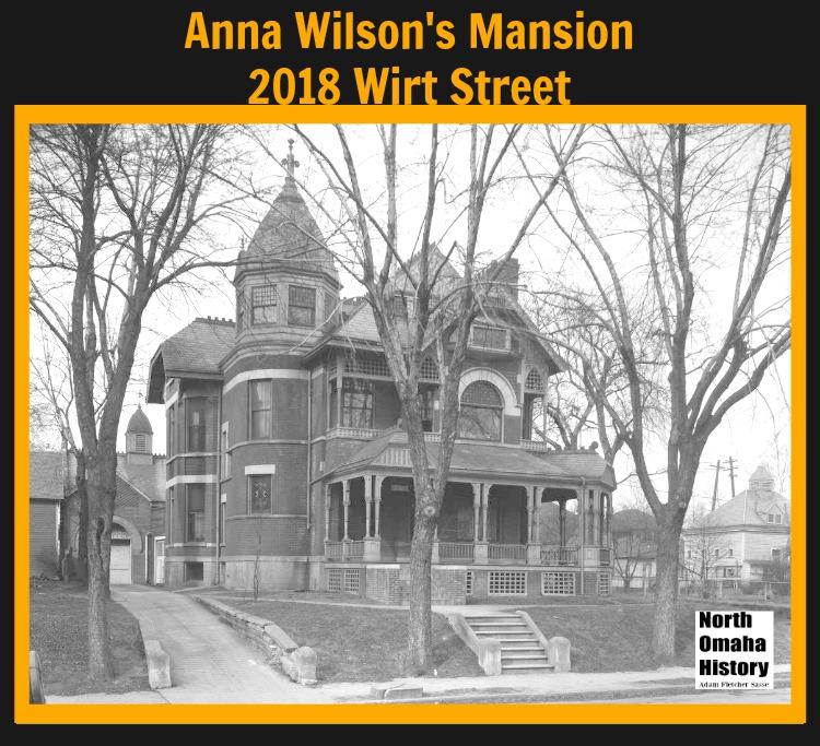 Anna Wilson Mansion 2018 Wirt, North Omaha, Nebraska