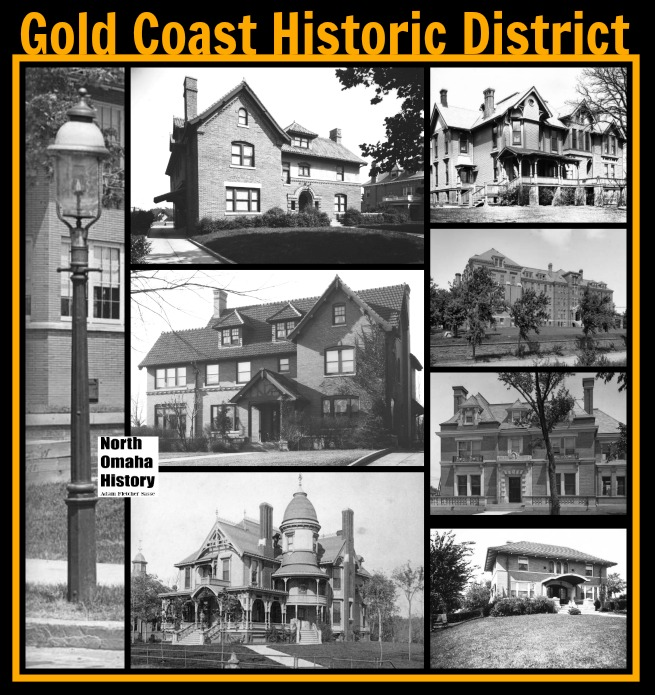 From upper left: A Gold Coast gas street lamp and granite curb in the 1910s; Joseph Balridge House, 141 North 39th Street; Archdiocese of Omaha's Bishop's House, 808 N. 36th; Duchesne College, North 36th and Burt Streets; Folda House, 120 North 39th Street; 322 North 38th Street; Nash Mansion, 3607 Burt Street; John A. Swanson House, 418 North 38th Street