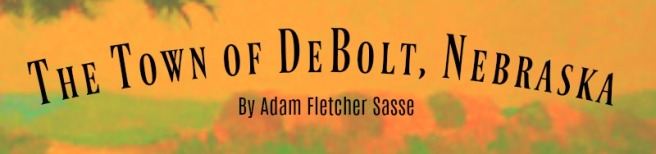 The Town of DeBolt, Nebraska by Adam Fletcher Sasse for NorthOmahaHistory.com