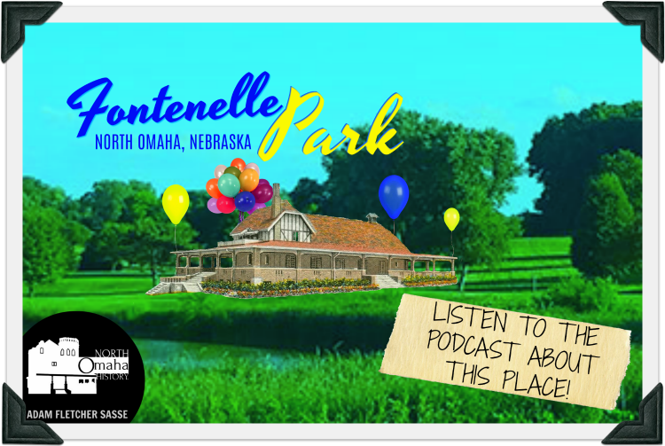 Podcast about Fontenelle Park, North Omaha, Nebraska