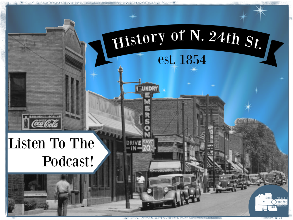 North Omaha History Podcast History of North 24th Street North Omaha Nebraska