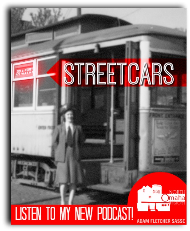 Horse-drawn streetcars; a battle at 30th and Ames; streetcar barns, rails and cables; and a LOT more related to streetcars is revealed in the new North Omaha History Podcast on streetcars!