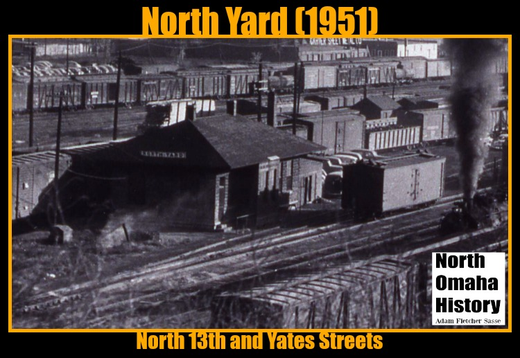 North Railroad Yards, N. 13th and Yates Streets, Omaha, Nebraska