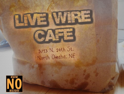 Live Wire Cafe, 3713 N. 24th Street, North Omaha, Nebraska