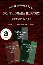 North Omaha History Volumes 1, 2 and 3 are on sale now