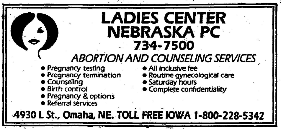 The Ladies Center was located at 4930 L Street, and provided abortion and counseling services. It was firebombed twice in two years by anti-abortion protesters.