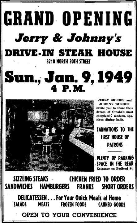 Jerry's and Johnny's Drive-In was located at 3210 North 30th Street in North Omaha, Nebraska, from 1949 to 1953.
