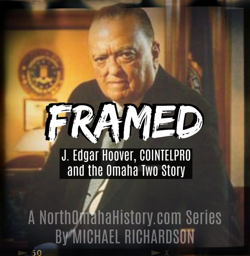 """This is the cover of """"Framed:J. Edgar Hoover, COINTELPRO and the Omaha Two Story,"""" a series by Michael Richardson for NorthOmahaHistory.com."""