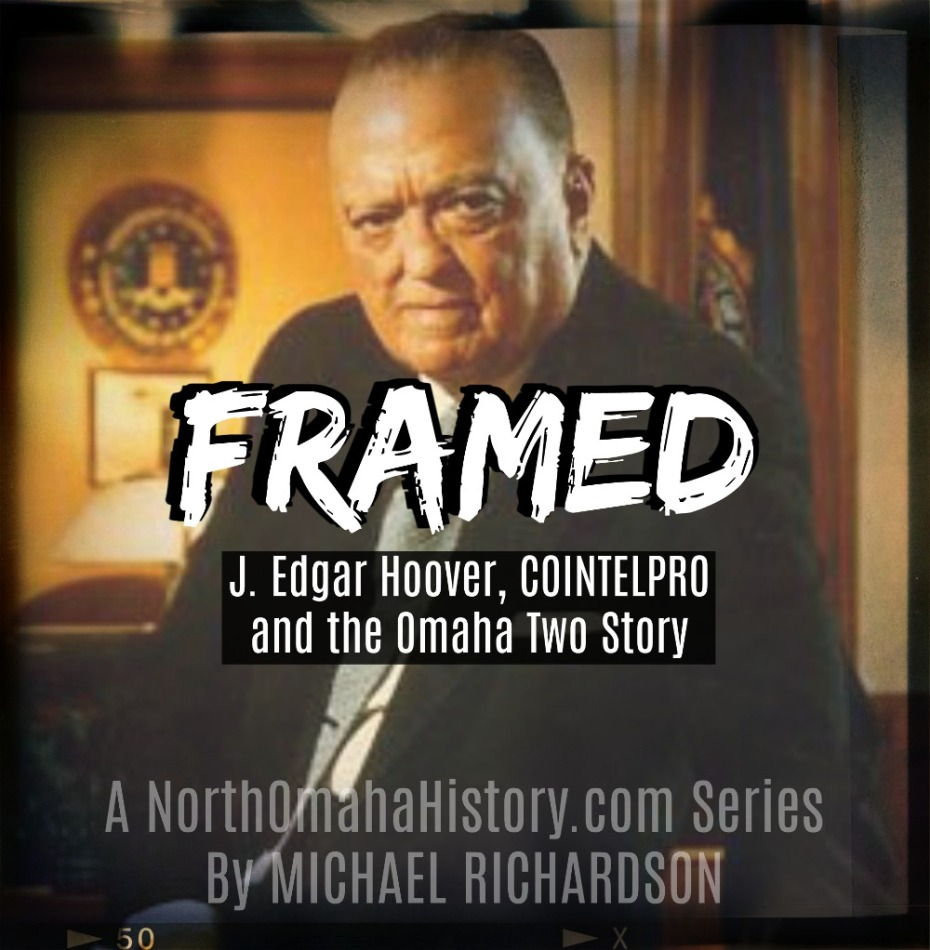 "This is the cover of ""Framed: J. Edgar Hoover, COINTELPRO and the Omaha Two Story,"" a series by Michael Richardson for NorthOmahaHistory.com."