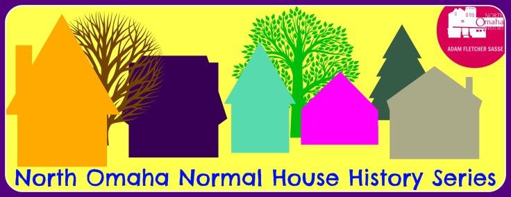 North Omaha History Normal House History Series