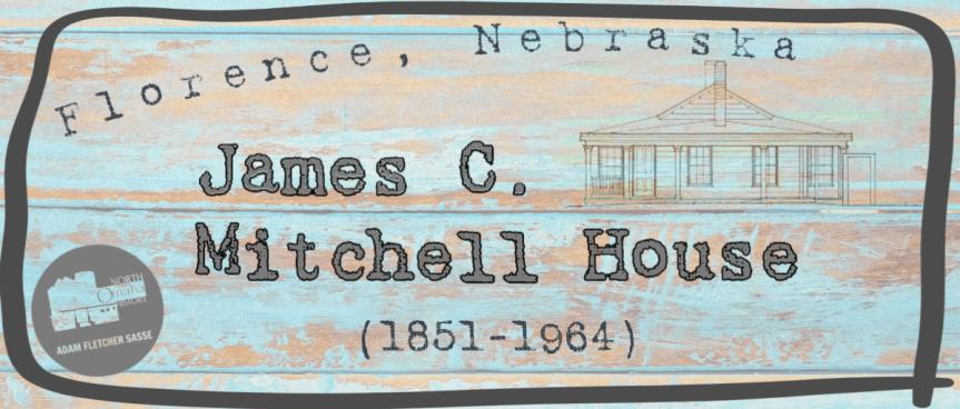 James C. Mitchell House, 8314 N. 31st Street, North Omaha, Nebraska