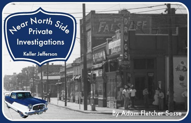 Near North Side Private Investigations Keller Jefferson By Adam Fletcher Sasse