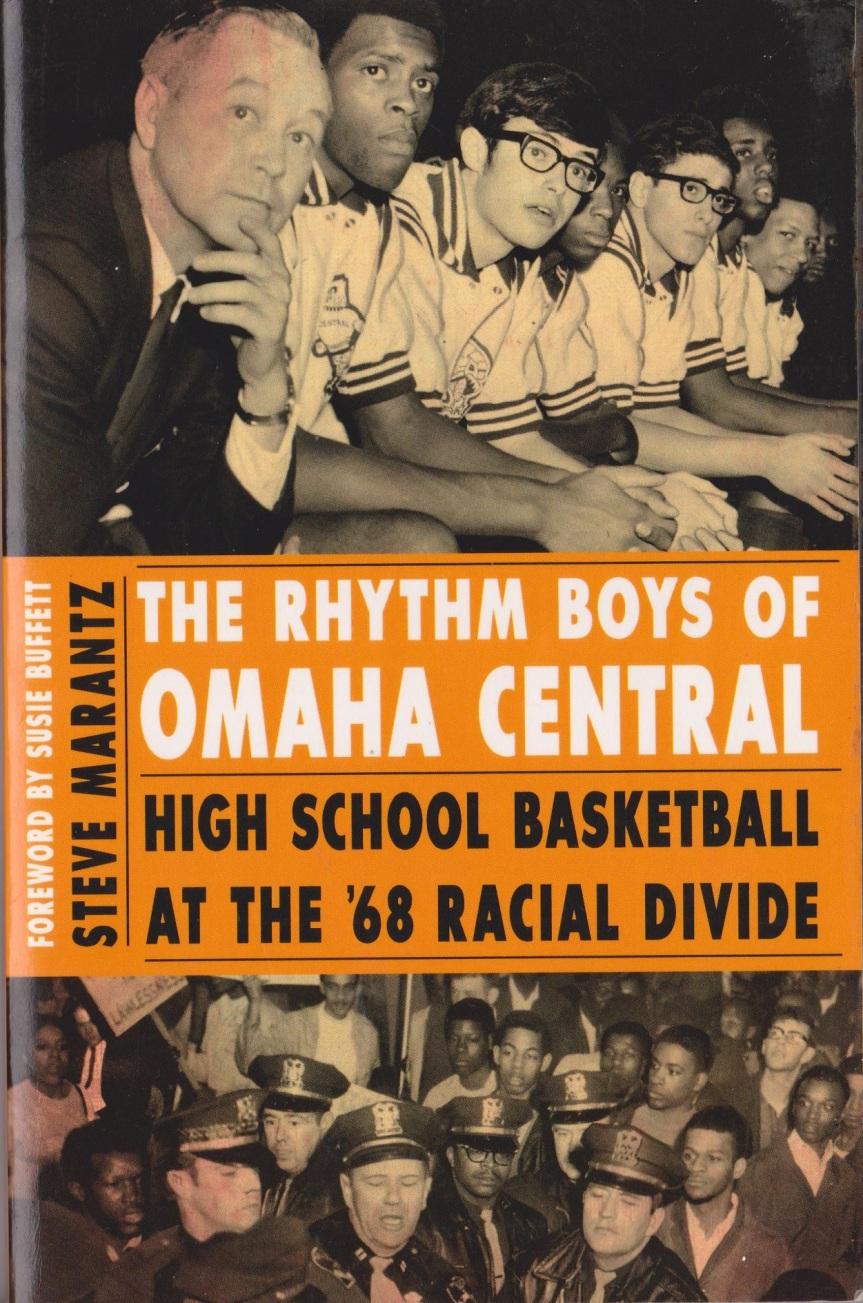 The Rhythm Boys of Omaha Central High school basketball at the '68 racial divide by Steve Marantz