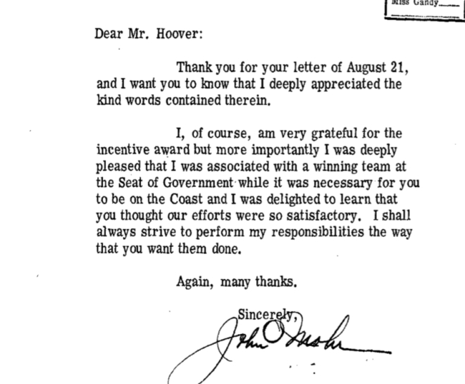 "A letter from John Mohr to J. Edgar Hoover thanks him for an August 21, 1970 letter (which included a $250 bonus). He included the sentence, ""I shall always strive to perform my responsibilities the way that you want them done."""