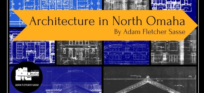 Architecture in North Omaha by Adam Fletcher Sasse for NorthOmahaHistory.com