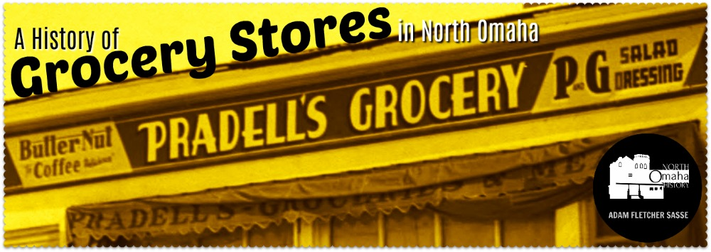 A History of Grocery Stores in North Omaha by Adam Fletcher Sasse