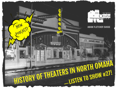 North Omaha History Podcast Show #27: History of Theaters in North Omaha