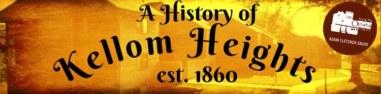 A history of North Omaha's Kellom Heights neighborhood by Adam Fletcher Sasse.