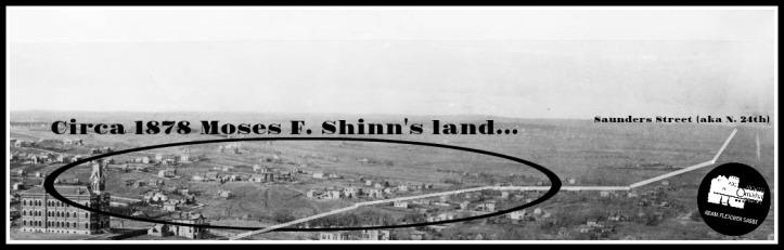 Moses Shinn land in North Omaha Nebraska in 1878