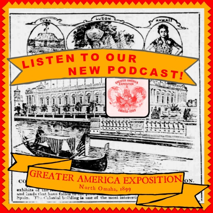Podcast about the Greater America Exposition of 1899 by Adam Fletcher Sasse for NorthOmahaHistory.com