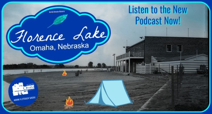 North Omaha History Podcast about Florence Lake in North Omaha, Nebraska