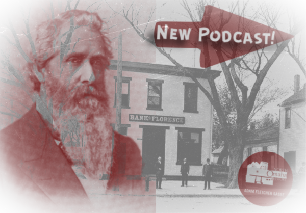 North Omaha History Podcast Episode #60 is about James M. Parker, a founding father of Florence, Nebraska.