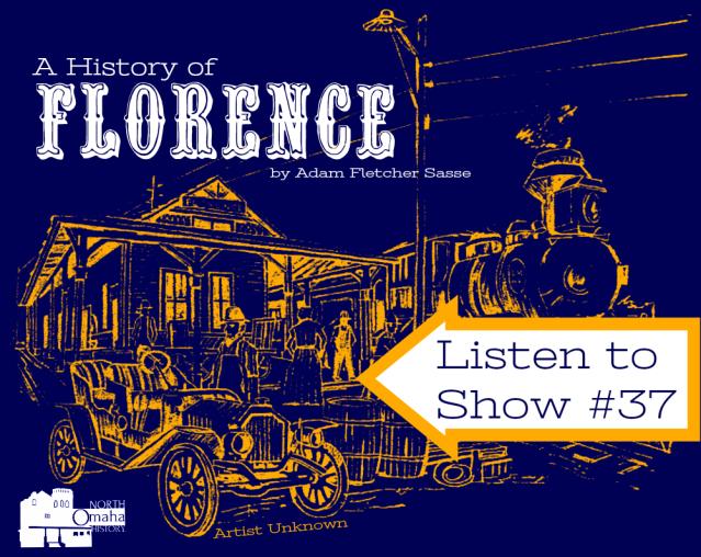 History of Florence, Nebraska by Adam Fletcher Sasse