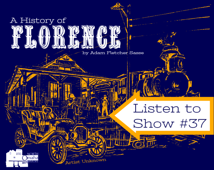 History of Florence, Nebraska by Adam Fletcher Sasse