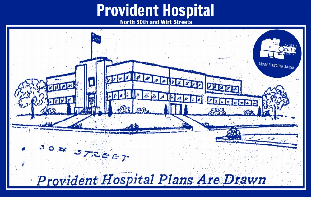 Provident Hospital, N. 30th and Wirt, North Omaha, Nebraska