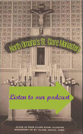 Podcast on North Omaha's St. Clare Monastery